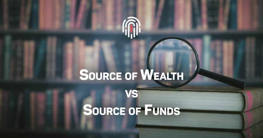 Source of Wealth vs Source of Funds