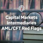 Capital Market Intermediaries (CMI) – AML/CFT Red Flags