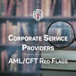 Corporate Service Providers – AML/CFT Red Flags