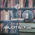 Lawyers – AML/CFT Red Flags